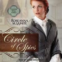Circle of Spies - Roseanna M. Culper Ring