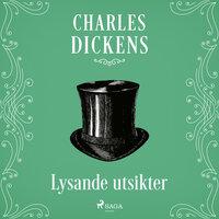 Lysande utsikter - Charles Dickens