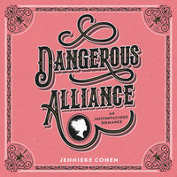 Dangerous Alliance: An Austentacious Romance - Jennieke Cohen