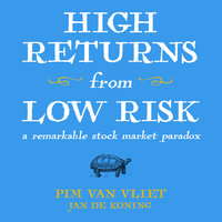 High Returns From Low Risk: A Remarkable Stock Market Paradox - Jan De Koning, Pim Van Vliet