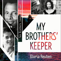 My Brothers' Keeper: Two Brothers. Loved. And Lost. - Gloria Reuben