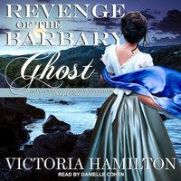 Revenge of the Barbary Ghost - Victoria Hamilton
