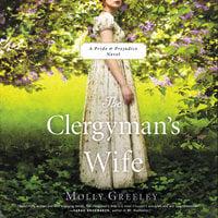 The Clergyman's Wife: A Pride & Prejudice Novel - Molly Greeley