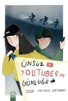 Ünsüz Youtuberın Günlüğü - Miyase Sertbarut