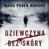 Dziewczyna bez skóry - Mads Peder Nordbo