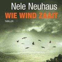 Wie wind zaait - Nele Neuhaus