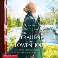 Die Frauen vom Löwenhof: Solveigs Versprechen - Corina Bomann