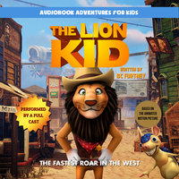 The Lion Kid: The Fastest Roar in the West - BC Furtney