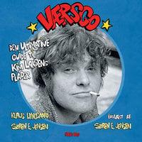 Værsgo - den ultimative guide til Kim Larsens plader - Søren E. Jensen, Klaus Lynggaard, Klaus Lyngaard
