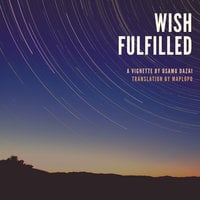 Wish Fulfilled: A Vignette by Osamu Dazai - Osamu Dazai, Reiko Seri, Doc Kane