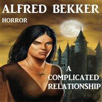 A Complicated Relationship - Alfred Bekker