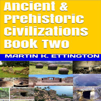Ancient & Prehistoric Civilizations Book Two - Martin K. Ettington
