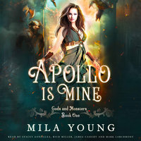 Apollo Is Mine Gods And Monsters Book One Audiolibro Mila Young Storytel