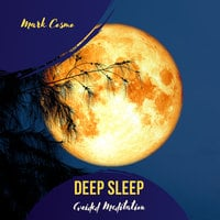 Deep Sleep: Guided Meditation - Mark Cosmo