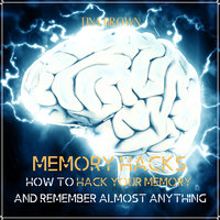 Memory Hacks: How to Hack Your Memory and Remember Almost Anything - Tina Brown