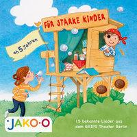 Für starke Kinder: 15 bekannte Lieder aus dem Grips Theater Berlin - Volker Ludwig