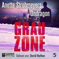 Ondragon - Band 5: Grauzone - Anette Strohmeyer