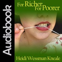 For Richer For Poorer - Heidi Wessman Kneale