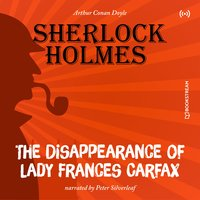 The Originals: The Disappearance of Lady Frances Carfax - Arthur Conan Doyle