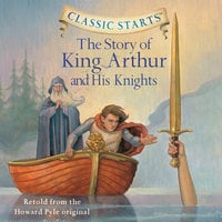 The Story of King Arthur and His Knights - Howard Pyle, Tania Zamorsky