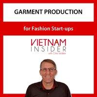 Garment Production for Fashion Start-ups with Chris Walker - Chris Walker