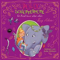 Polly Schlottermotz: Ein Rüssel kommt selten allein - Lucy Astner