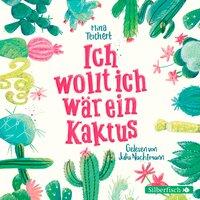 Ich wollt, ich wär ein Kaktus - Mina Teichert