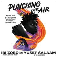 Punching the Air - Ibi Zoboi, Yusef Salaam