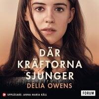 Där kräftorna sjunger - Delia Owens
