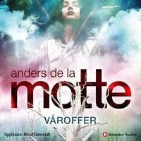 Våroffer - Anders De La Motte