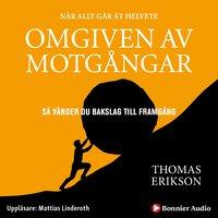 Omgiven av motgångar - Thomas Erikson