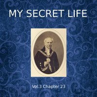 My Secret Life, Vol. 3 Chapter 23 - Dominic Crawford Collins