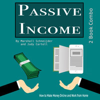 Passive Income: How to Make Money Online and Work from Home - Marshall Schneijder, Judy Cartell