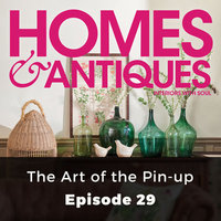 Homes & Antiques: The Art of the Pin-Up - Caroline Wheater