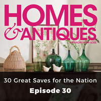 Homes & Antiques: 30 Great Saves for the Nation - Riah Palmer
