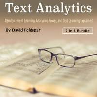 Text Analytics: Reinforcement Learning, Analyzing Power, and Text Learning Explained - David Feldspar