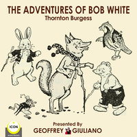 The Adventures of Bob White - Thornton Burgess