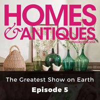 Homes & Antiques: The Greatest Show on Earth - Rosanna Morris