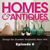 Homes & Antiques: Design for Dundee– Scotland's New V&A - Mary Jane Baxter