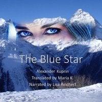 The Blue Star - Alexander Kuprin