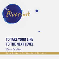 The Blueprint To Take Your Life To The Next Level - Dilan De Silva