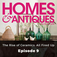 Homes & Antiques: The Rise of Ceramics– All Fired Up - Charlotte Abrahams
