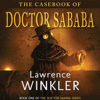 The Casebook of Doctor Sababa - Lawrence Winkler