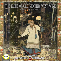 The Fable Of Old Mother West Wind - Thornton Burgess