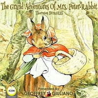 The Grand Adventures of Mrs. Peter Rabbit - Thornton Burgess