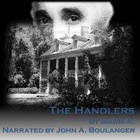 The Handlers - Maria K