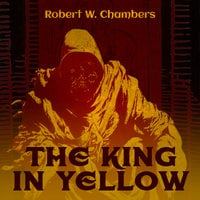 The King in Yellow - Robert W. Chambers