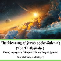 The Meaning of Surah 99 Az-Zalzalah (The Earthquake) From Holy Quran (Bilingual Edition English & Spanish) - Jannah Firdaus Mediapro