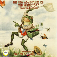The New Adventures Of Old Mister Toad - Thornton Burgess