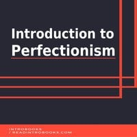Introduction to Perfectionism - Introbooks Team